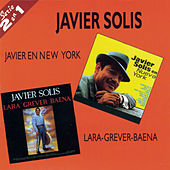 Play & Download Serie 2 En 1: Javier en Nueva York/Lara-Grever-Baena by Javier Solis | Napster