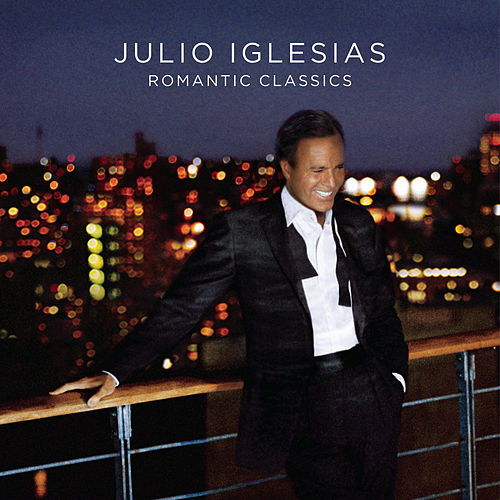 Romantic Classics by Julio Iglesias