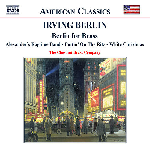 Play & Download BERLIN: Berlin for Brass by The Chestnut Brass Company | Napster