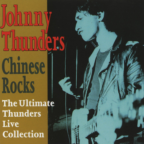 Play & Download Chinese Rocks The Ultimate Liv by Johnny Thunders | Napster