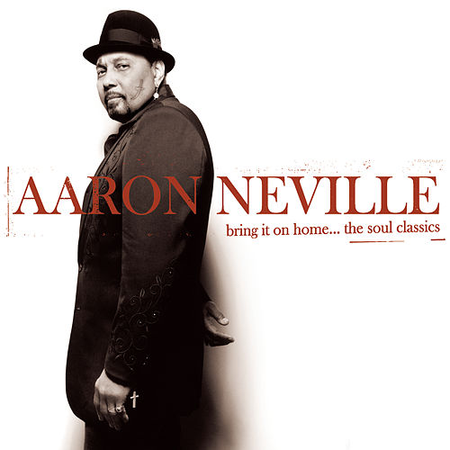 Play & Download Bring It On Home...The Soul Classics by Aaron Neville | Napster