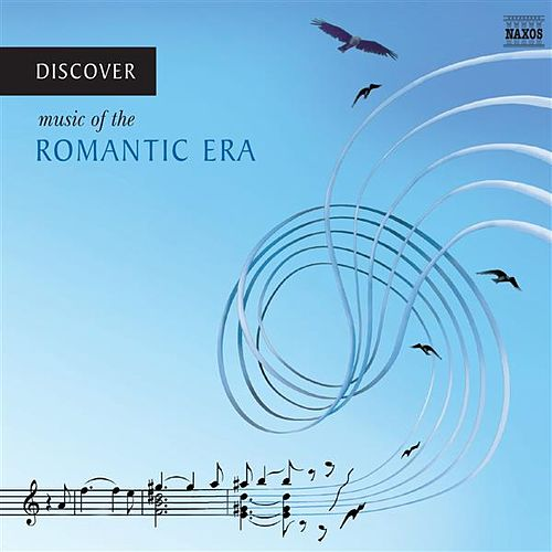 Play & Download Discover Music of the Romantic Era by Various Artists | Napster