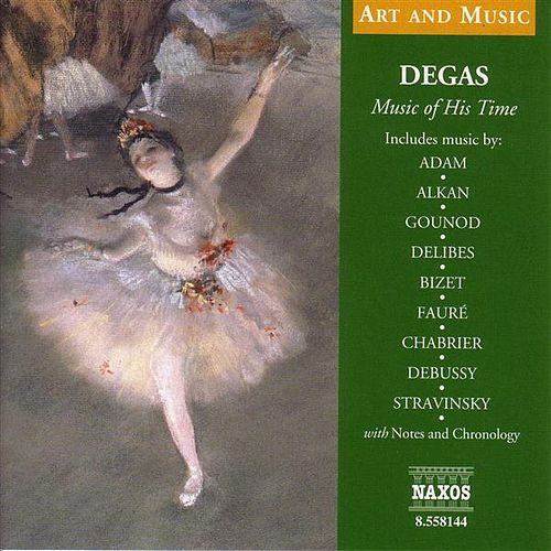 Play & Download Art & Music: Degas - Music of His Time by Various Artists | Napster