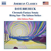 Play & Download BRUBECK: Chromatic Fantasy Sonata / Rising Sun by John Salmon | Napster