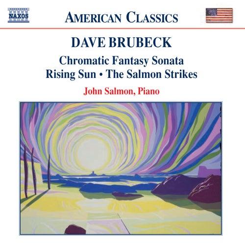 Play & Download BRUBECK: Chromatic Fantasy Sonata / Rising Sun by John Salmon | Napster