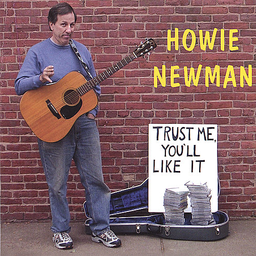Play & Download Trust Me, You'll LIke It by Howie Newman | Napster