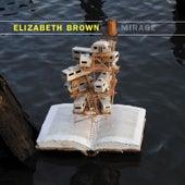 Elizabeth Brown: Mirage by Various Artists