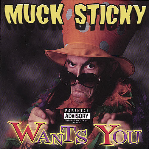 Play & Download Muck Sticky Wants You by Muck Sticky | Napster