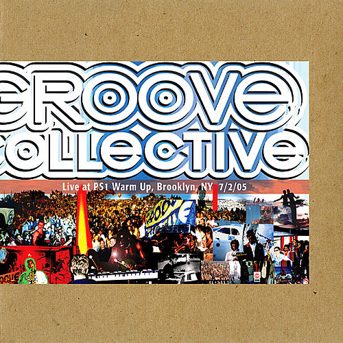 Play & Download Live at PS1 Warm Up, Brooklyn, NY 7/2/05 by Groove Collective | Napster
