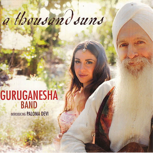 Play & Download A Thousand Suns by GuruGanesha Band and Paloma Devi | Napster