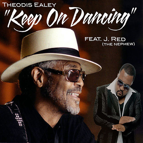 Keep On Dancing by Theodis Ealey