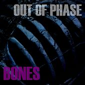 Play & Download Bones by Out Of Phase | Napster