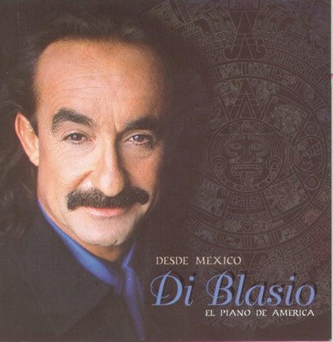 Desde Mexico: El Piano De America by Raul Di Blasio
