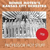 Play & Download Professor Hot Stuff (Original Aufnahmen 1930) by Bennie Moten | Napster