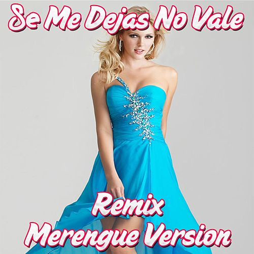 Play & Download Se Me Dejas No Vale by Extra Latino | Napster