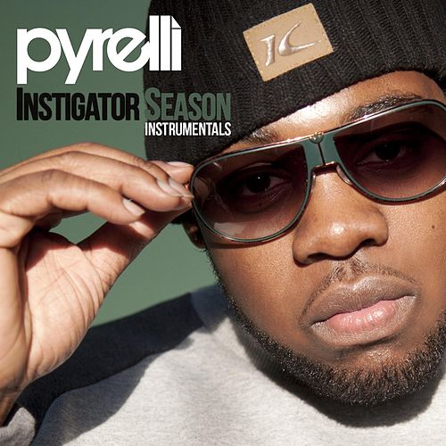 Play & Download Instigator Season (Instrumentals) by Pyrelli | Napster