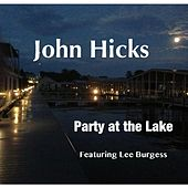 Play & Download Party at the Lake (feat. Lee Burgess) by John Hicks | Napster