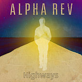 Highways (Radio Edit) by Alpha Rev