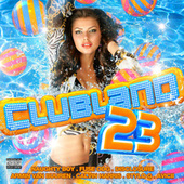 Clubland 23 by Various Artists