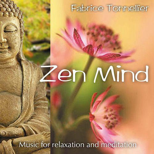 Play & Download Zen Mind (Music for Relaxation and Meditation) by Fabrice Tonnellier | Napster