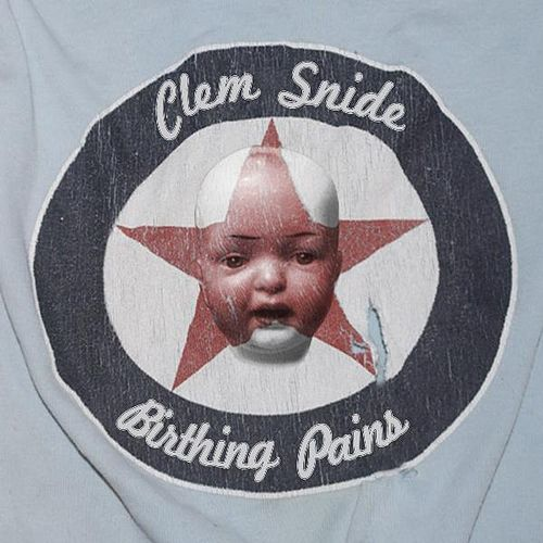Birthing Pains by Clem Snide