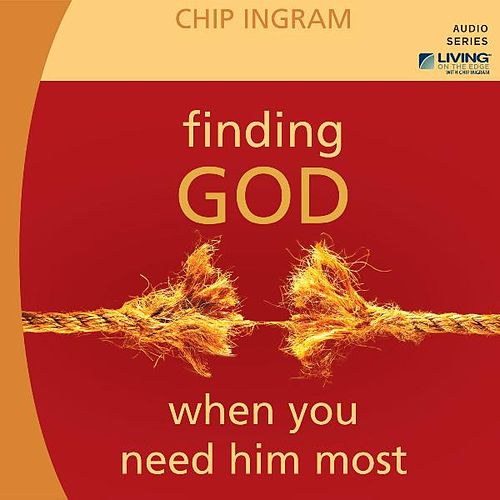 Play & Download Finding God When You Need Him Most by Chip Ingram | Napster