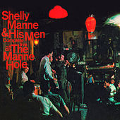 Complete Live at the Manne Hole by Shelly Manne