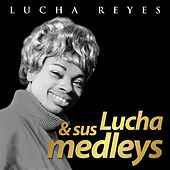 Play & Download Lucha Reyes & Sus Medleys - Ep by Lucha Reyes | Napster