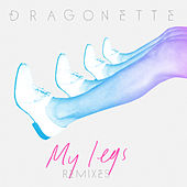 Play & Download My Legs Remixes by Dragonette | Napster