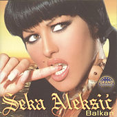 Play & Download Balkan by Seka Aleksic | Napster