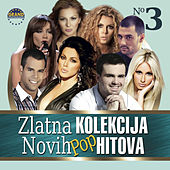 Play & Download Zlatna Kolekcija Novih Pop Hitova by Various Artists | Napster