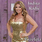 Play & Download Pozelela by Indira Radic | Napster