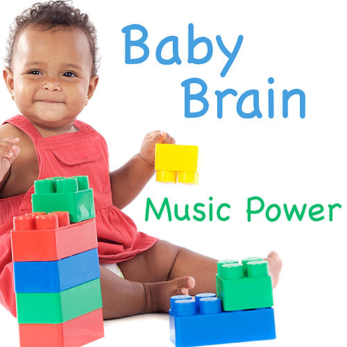 Play & Download Baby Brain: Music Power by The O'Neill Brothers Group | Napster
