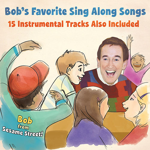 Play & Download Bob's Favorite Sing Along Songs by Bob McGrath | Napster