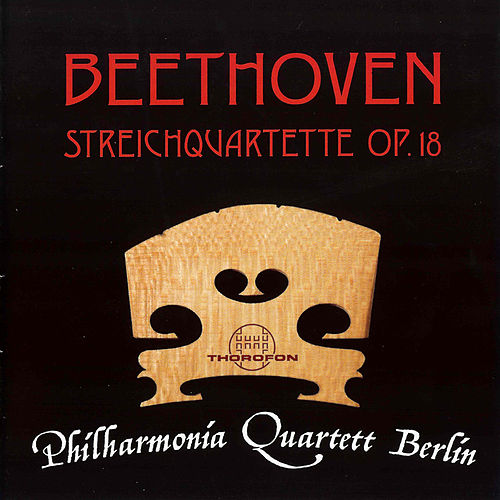 Play & Download Beethoven: Quartette Op. 18, No. 1 - 6 by Philharmonia Quartett Berlin | Napster