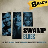 Play & Download 6-Pack: Swamp Blues by Various Artists | Napster