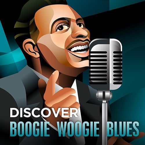 Discover - Boogie Woogie Blues by Various Artists