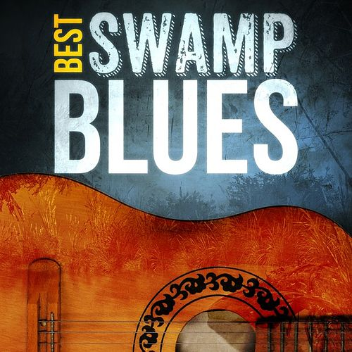Play & Download Best - Swamp Blues by Various Artists | Napster