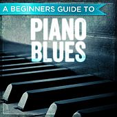 A Beginners Guide to: Piano Blues von Various Artists