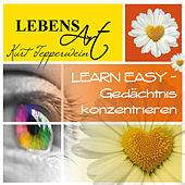 Play & Download Lebensart: Learn Easy (Gedächtnis konzentrieren) by Kurt Tepperwein | Napster