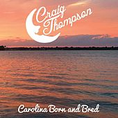 Carolina Born and Bred by Craig Thompson