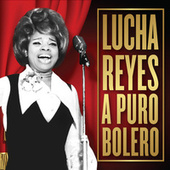 Play & Download Lucha Reyes a Puro Bolero - Ep by Lucha Reyes | Napster