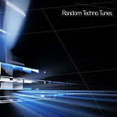 Play & Download Random Techno Tunes by Various Artists | Napster