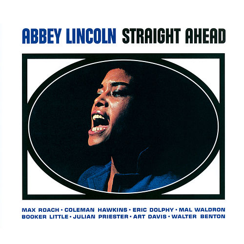 Straight Ahead (Bonus Track Version) by Abbey Lincoln