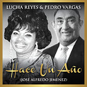 Play & Download Hace un Año (feat. Pedro Vargas) [Live] - Single by Lucha Reyes | Napster