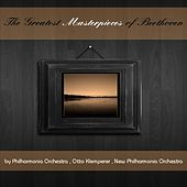 Play & Download The Greatest Masterpieces of Beethoven by Various Artists | Napster