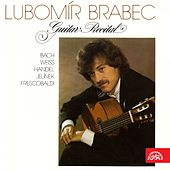 Play & Download Lubomír Brabe: Guitar Recital by Lubomír Brabec | Napster
