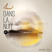 Play & Download Dans la nuit (EP#1) by Anael | Napster