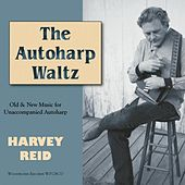 Play & Download The Autoharp Waltz by Harvey Reid | Napster