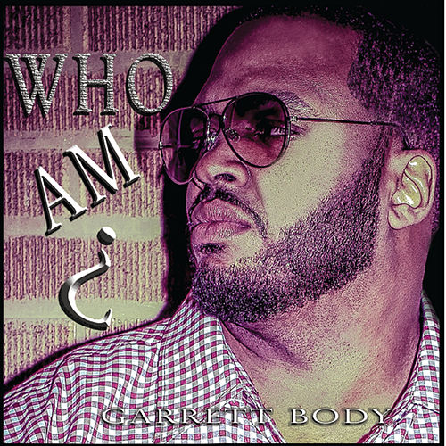 Play & Download Who Am I? by Garrett Body | Napster